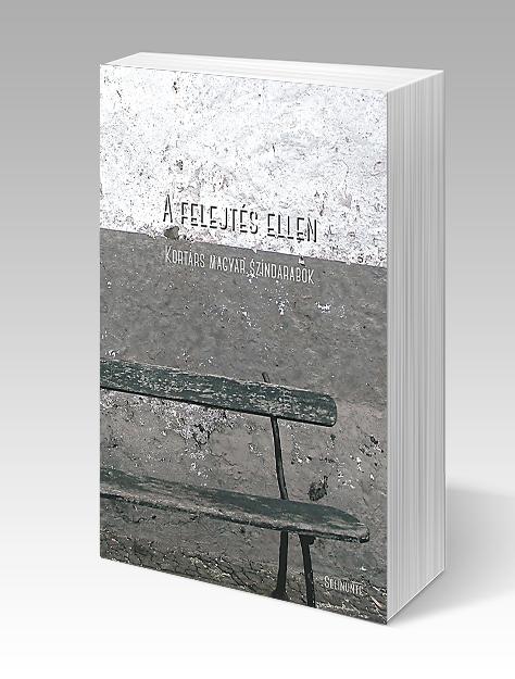 A felejtés ellen – kortárs színpadi drámák hiánypótló könyvsorozatának első kötete